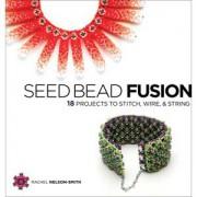 Perlenbuch Seed Bead Fusion von Rachel Nelson Smith